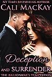 Deception and Surrender: with the BONUS novella, The Billionaire's Reunion (The Billionaire's Temptation Series Book 4)