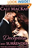 Deception and Surrender: with the BONUS novella, The Billionaire's Reunion (The Billionaire's Temptation Series Book 4)