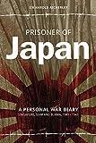 Prisoner of Japan: A Personal War Diary, Singapore, Siam & Burma 1941-1945