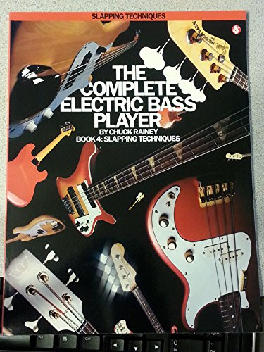 The Complete Electric Bass Player: Slapping Techniques: 4 (The Complete Electric Bass Player Series)