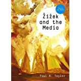 Zizek and the Media (TM - Theory and Media)by Paul A. Taylor