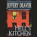 Hell's Kitchen (       UNABRIDGED) by Jeffery Deaver Narrated by Holter Graham