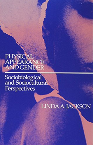 Physical Appearance and Gender: Sociobiological and Sociocultural Perspectives (S U N Y Series in the Psychology of Wome