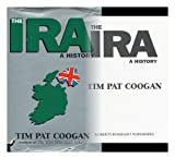 The Ira: A History (187937367X) by Tim Pat Coogan