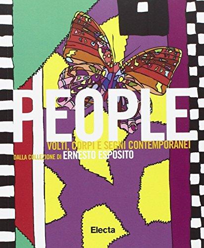 People. Volti, corpi e segni contemporanei dalla collezione di Ernesto Esposito. Catalogo della mostra (Napoli, 29 giugno- 28 agosto 2006). Ediz. inglese