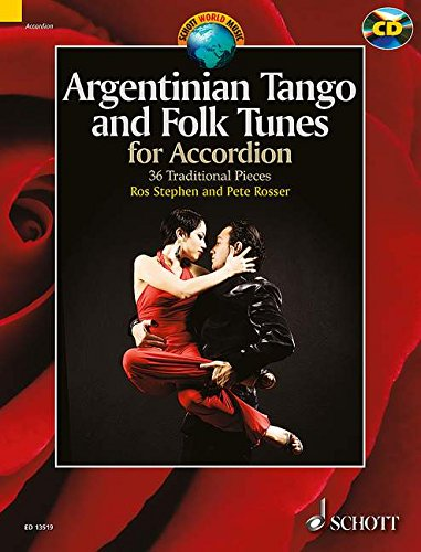 Argentinian Tango And Folk Tunes For Accordion: 36 Traditional Pieces Book/Cd (Schott World Music) PDF