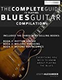 The Complete Guide to Playing Blues Guitar: Compilation: Volume 4 (Play Blues Guitar)
