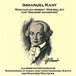 Immanuel Kant: Allgemeinverständliche Einführung in Leben und Werk Immanuel Kants | Manfred Weltecke