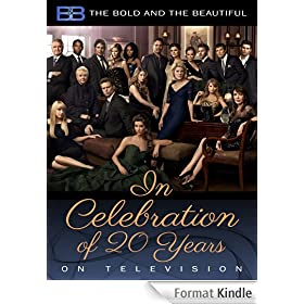 Bold and the Beautiful: In Celebration of 20 Years on Television: In Celebration of 20 Years on Television