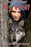 My Wolf: Wolf of My Heart (Volume 1)