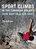 Sport Climbs in the Canadian Rockies - 7th Edition