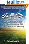Rise and Shine: The Extraordinary Sto...