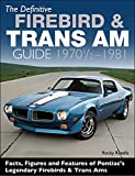 img - for The Definitive Firebird & Trans Am Guide: 1970 1/2 - 1981 book / textbook / text book