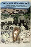 Search : Chumash Renaissance: Indian Casinos, Education, and Cultural Politics in Rural California