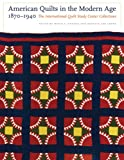 img - for American Quilts in the Modern Age, 1870-1940: The International Quilt Study Center Collections book / textbook / text book
