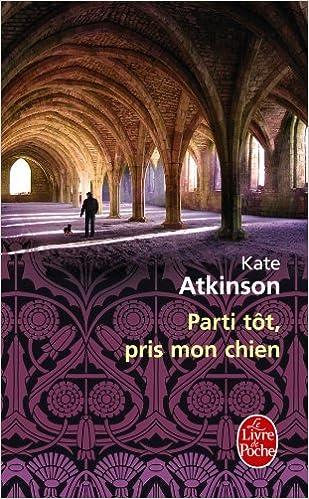 Kate Atkinson - Parti tot pris mon chien