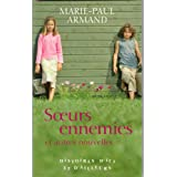 Soeurs Ennemies et autres nouvellespar Marie Paul Armand
