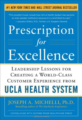 prescription-for-excellence-leadership-lessons-for-creating-a-world-class-customer-experience-from-u