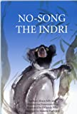 img - for No-Song The Indri (The Ako Series, Madagascar Lemur Adventures) (The Ako Series, Madagascar Lemur Adventures) book / textbook / text book