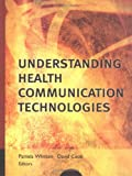img - for Understanding Health Communication Technologies book / textbook / text book