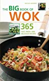 The Big Book of Wok: 365 Fast, Fresh and Delicious Recipes (Big Book Of...)