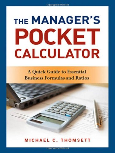 The Manager's Pocket Calculator: A Quick Guide to...