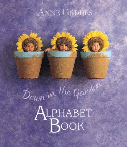 Down In The Garden Alphabet Book, Anne Geddes
