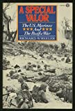 A Special Valor: The U.S. Marines And the Pacific War (0452007372) by Wheeler, Richard S.