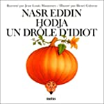 Nasr Eddin Hodja, un dr�le d'idiot