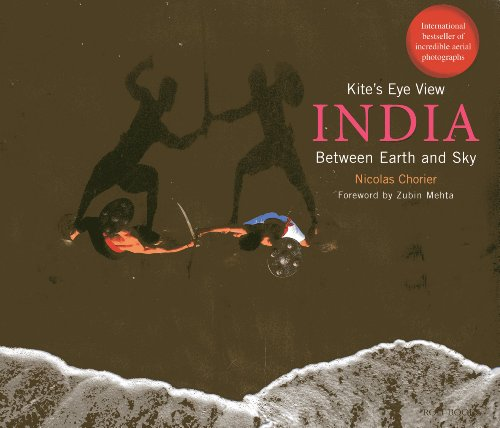 Kite's Eye View - India: India Between Earth and Sky