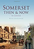 img - for Somerset: Then & Now (Then & Now (History Press)) by Nick Chipchase (2012-05-01) book / textbook / text book