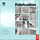 Fabrication:the designers guide : the illustrated works of twelve specialist UK fabricators