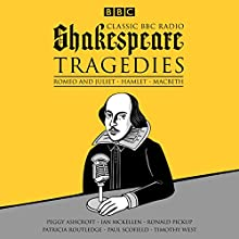 Classic BBC Radio Shakespeare: Tragedies: Hamlet; Macbeth; Romeo and Juliet Radio/TV Program Auteur(s) : William Shakespeare Narrateur(s) :  full cast, Ian McKellen, Paul Scofield, Peggy Ashcroft