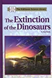 The Extinction of The Dinosaurs (Kidhaven Science Library) (0737726377) by Nardo, Don