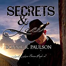 Secrets and Lace: Lonely Lace Series, Book 2 (       UNABRIDGED) by Bonnie R. Paulson Narrated by Jenifer Krist