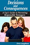 Decisions and Consequences: A Cop's G...