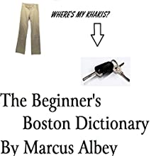 The Beginner's Boston Dictionary (       UNABRIDGED) by Marcus Albey Narrated by Jake Head