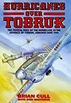 Hurricanes Over Tobruk: The Pivotal R...
