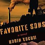 Favorite Sons: A Novel   Robin Yocum