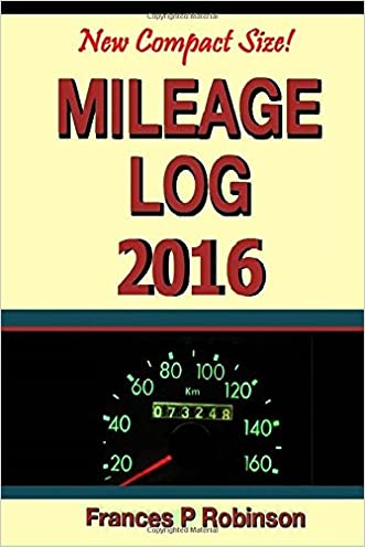 Mileage Log 2016: Record Mileage, Repair and Fuel Expense in this new compact 6x9 Mileage Log 2016 book.