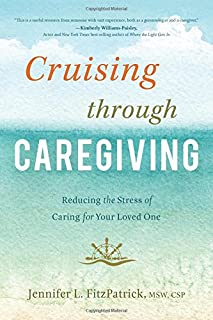 Book Cover: Cruising through Caregiving: Reducing the Stress of Caring for Your Loved One