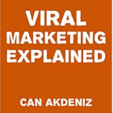 Viral Marketing Explained (       UNABRIDGED) by Can Akdeniz Narrated by Andrea Erickson
