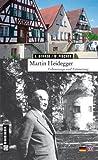 Martin Heidegger: Lebenswege und Erinnerung