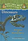 Dinosaurs: A Nonfiction Companion to Dinosaurs Before Dark (Magic Tree House Research Guides (Pb))