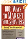 1001 Ways to Market Your Services: Even If You Hate to Sell