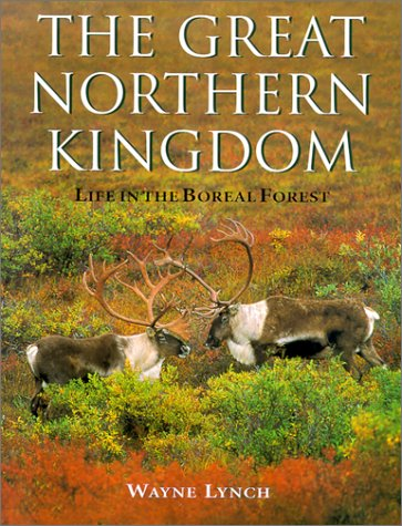 Great Northern Kingdom: Life in the Boreal Forest PDF