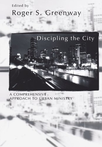 Discipling the City: A Comprehensive Approach to Urban Mission