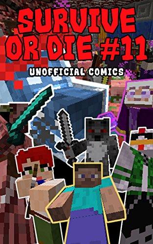 Comic Books: Survive Or Die 11 (Unofficial Comics) (Comic Books, Kid Comics, Teen Comics, Manga, Free Stories, Kids Comic Books, Teen Comic Books, Comic Novels, Adventure Comics For All Ages Kids)