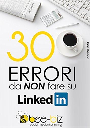 30 errori da NON fare su LinkedIn Bee Social Bee Professional PDF