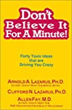 img - for Don't Believe It for a Minute!: Forty Toxic Ideas That Are Driving You Crazy book / textbook / text book